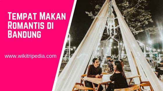 Tempat Makan Romantis di Bandung