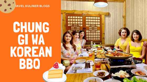 Chung Gi Wa Korean BBQ Bandung