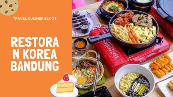 13 Restoran Korea Di Bandung Yang Halal Harga Budget Friendly