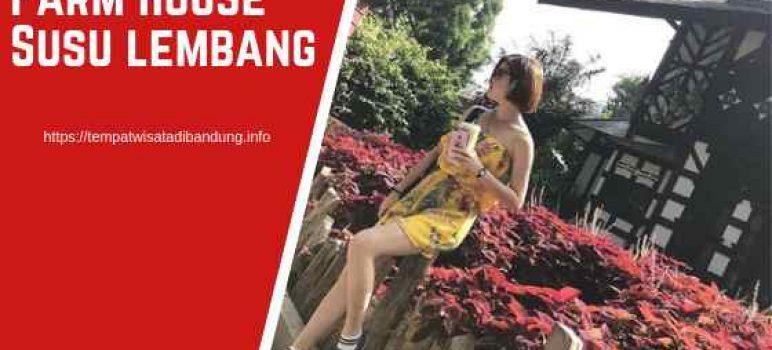 9 Wahana Farmhouse Lembang Bandung Harga Tiket Masuk 2020