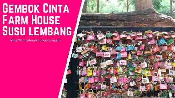 Gembok Cinta Farmhouse Lembang Bandung