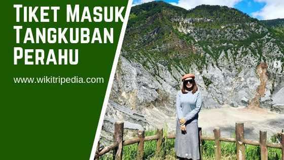 Harga Tiket Masuk Gunung Tangkuban Perahu Terbaru 2019