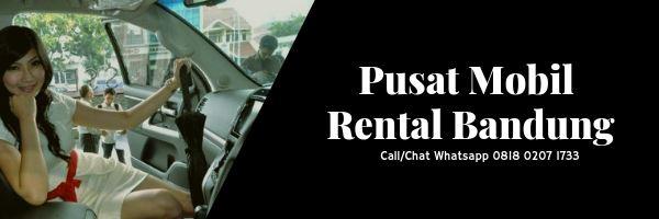 Pusat Mobil Rental Bandung Murah