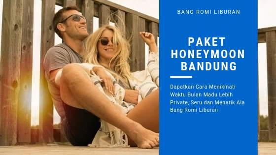 Paket Honeymoon Bandung