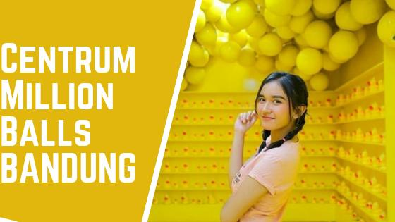 Centrum Million Balls Bandung