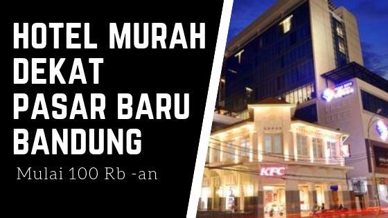 Hotel Murah Dekat Pasar Baru Bandung