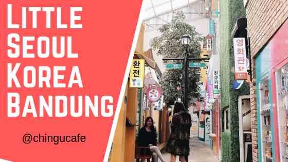 Tempat Buka Puasa di Bandung Little Seoul Korea