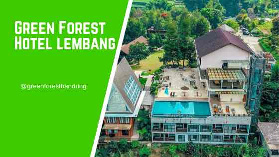 Green Forest Hotel Lembang