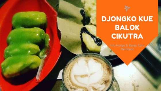 Djongko Kue Balok Cikutra Bandung