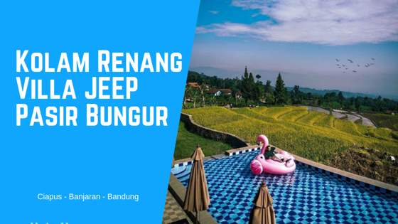 Kolam Renang di Villa Jeep Pasir Bungur