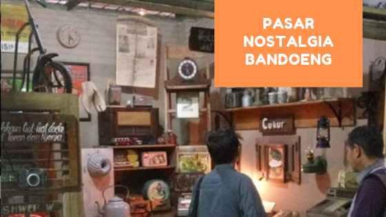 Pasar Nostalgia Bandoeng