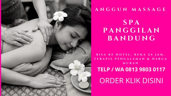 Harga Jasa Spa Panggilan Bandung 24 jam Ke Hotel Plus Terapis Spa Massage Pria Wanita Pasutri Pengalaman