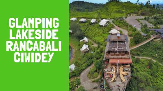 Glamping Lakeside Rancabali Ciwidey Bandung