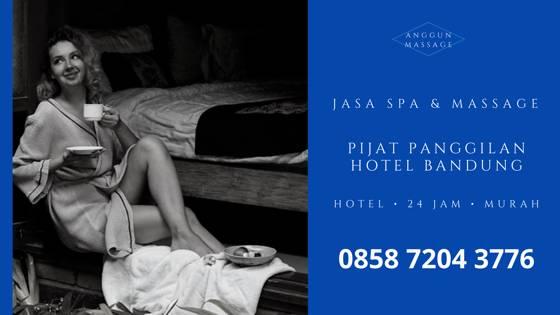 Pijat Panggilan Hotel Bandung