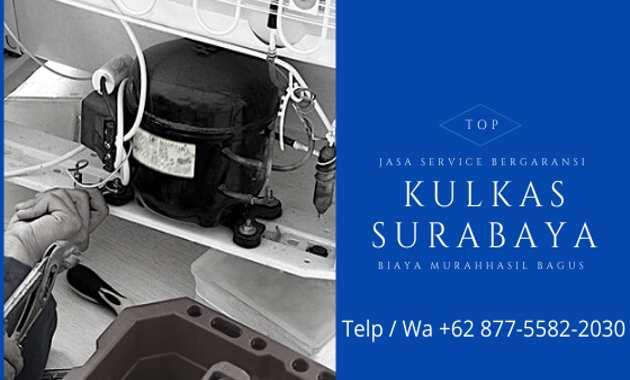 Biaya Jasa Service Kulkas Surabaya Panggilan 24 Jam Murah Bergaransi Tukang