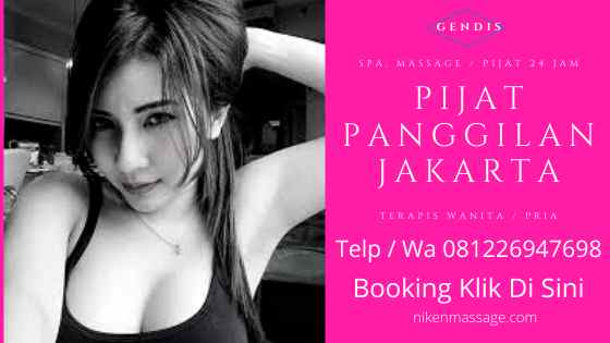 Harga Jasa Pijat Panggilan Jakarta Pusat 24 Jam PLUS Ke Hotel Tukang Wanita Pria