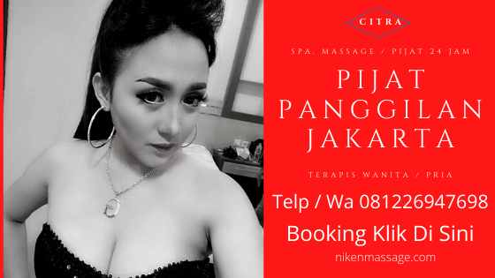 Jasa Pijat Panggilan Jakarta Barat 24 Jam Tarif Tukang Wanita Pria Murah Ke Hotel
