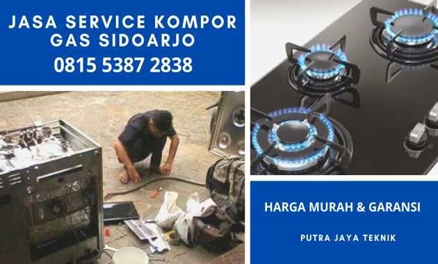 Jasa Tukang Service KOMPOR GAS Panggilan Sidoarjo 24 Jam Biaya Murah