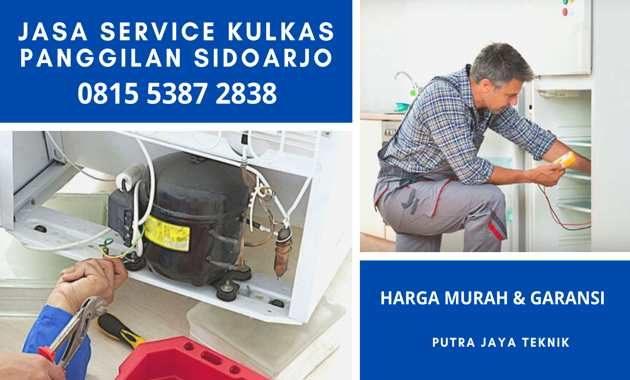 Jasa Tukang Service Kulkas Panggilan Ke Rumah di Sidoarjo 24 Jam Harga Biaya Murah