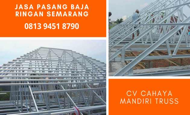 Jasa Tukang Pemasangan Atap Rangka Kanal C Taso Holo Baja Ringan di Kota Semarang Distributor Grosir Pabrik Perbatang