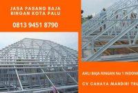 Jasa Tukang Pemasangan Atap Rangka Taso Baja Ringan di Kota Palu Distributor
